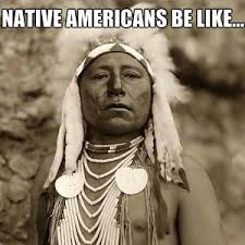 Native American Memes - funny native american memes native best of the funny meme