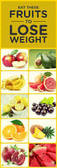 top 10 fruits to eat to lose weight quickly weight loss lost