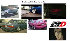 Honda Civic Memes - the honda civic ricer starter pack imgur