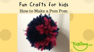 crafts for kids how to make a pom pom youtube