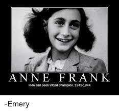 Hide And Seek Meme - anne frank hide and seek world chion 1942 1944 emery meme on