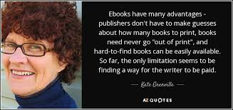 kate grenville quote ebooks advantages publishers don