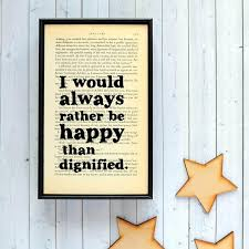 Dign Book Print I Would Always Rather Be Happy Than Dignified Jane