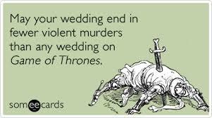 Funny Wedding Wishes Cards Red Wedding Game Of Thrones Murders Funny Ecard Weddings Ecard