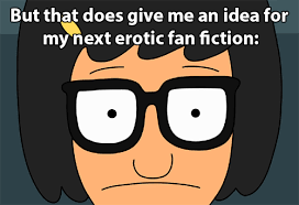 Tina Meme - 11 times tina from bob s burgers was exactly the person we hope