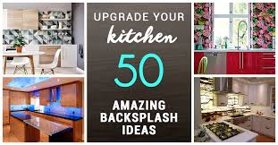 50 Kitchen Backsplash Ideas by 50 Best Kitchen Backsplash Ideas For 2017