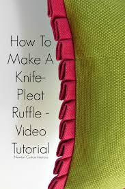 How To Make A Ruffled Valance Knife Pleat Ruffle Video Tutorial Newton Custom Interiors