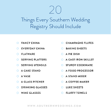 wedding registry list 20 things every southern wedding registry should include
