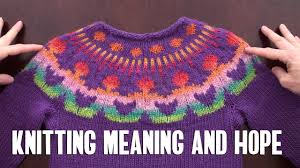 knitting meaning and hope youtube