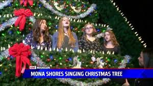 mona shores singing christmas tree is bigger and better than ever