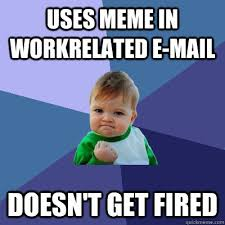 Funny Work Meme - work related e mail funny work meme