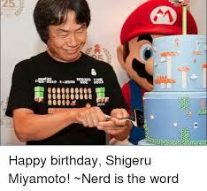 Nerd Birthday Meme - 10 tx25th 0000000000 00000 happy birthday shigeru miyamoto nerd
