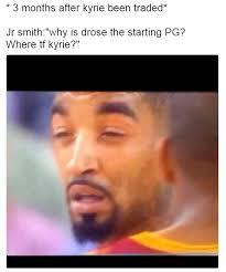 Jr Smith Meme - 25 best memes of kyrie irving leaving leaving lebron james