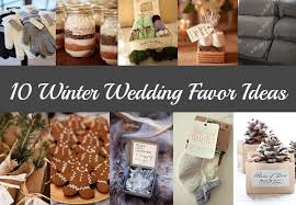 rustic wedding favors 10 winter wedding favor ideas rustic wedding chic