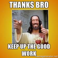 Bro Jesus Meme - thanks jesus like you ve got something better to do