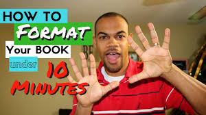 format for ebook publishing how to format an ebook for kindle amazon publishing in under 10 mins