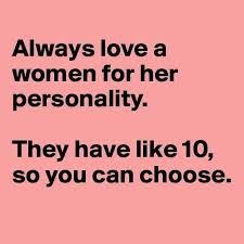 Meme Love Quotes - love a woman for her personality funny love personality quotes