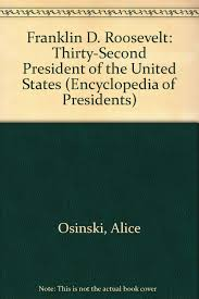 Presidents Of The United States Franklin D Roosevelt Thirty Second President Of The United