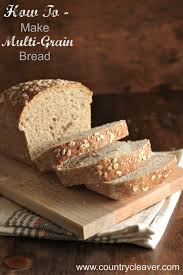 how to tuesday how to make multigrain bread country cleaver