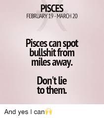 Pisces Meme - pisces february 19 march 20 pisces can spot bullshit from miles