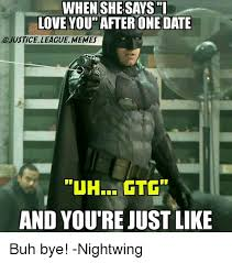 Justice League Meme - when shesays l love you after one date justice league memes and you