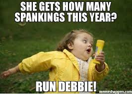 Debbie Meme - she gets how many spankings this year run debbie meme chubby