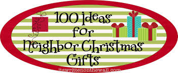 it u0027s written on the wall 286 neighbor christmas gift ideas it u0027s