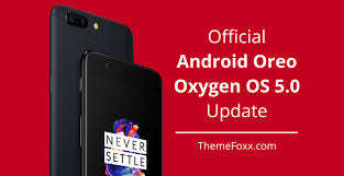 update os android install android oreo based oxygen os 5 0 update on oneplus 5