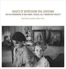 depression era images of depression era louisiana the fsa photographs of ben shahn