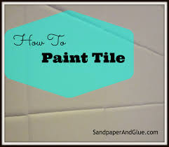 painting tile stephanie marchetti sandpaper u0026 glue a home