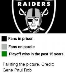 Raiders Suck Meme - 25 best memes about raiders fans raiders fans memes