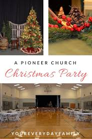 a pioneer christmas church christmas party ward christmas party