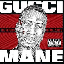 omfg atlanta gucci mane the return of mr zone 6 gucci mane the return of mr zone 6