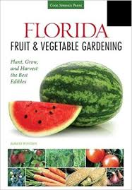edibles fruit florida fruit vegetable gardening plant grow and harvest the
