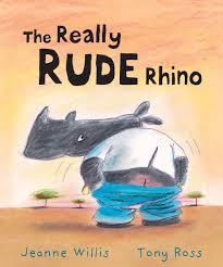 the really rude rhino jeanne willis tony ross 9781842705711