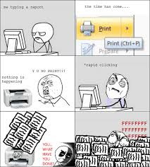 Printer Meme - stupid printer meme by warwizard1248 memedroid