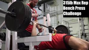 Increase My Bench Press Max 315lb Max Rep Bench Press Challenge Touch U0026 Go Reps 180lb Youtube