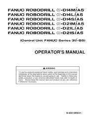 b 85314en 01 fanuc robodrill d21mia operators manual coolant