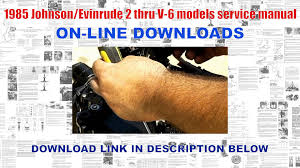 1985 johnson evinrude 2 thru v 6 models service manual youtube