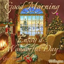 morning enjoy your wonderful day holidays