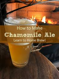chamomile ale beer recipe create your own herbal home brew