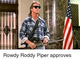Roddy Piper Meme - roddy piper and roddy piper meme on me me