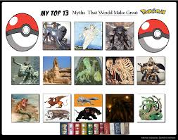 That Would Be Great Meme - my top 13 myths that would make great pokemon by chipmunkraccoonoz