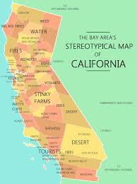 Map Of Calif The Bay Area U0027s Stereotypical Map Of California Mapping