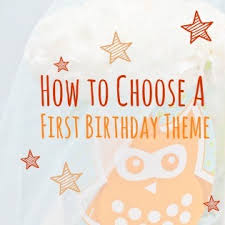 1st birthday themes for how to the best theme for a birthday party what to expect