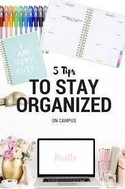 high school stuff 5 tips to stay organized on cus organizing organization