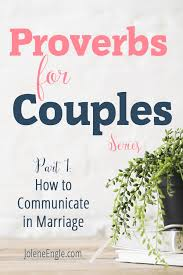 marriage proverbs proverbs for couples series how to communicate in marriage part
