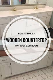 best 10 countertop makeover ideas on pinterest cheap granite how to make a wooden countertop for your bathroom