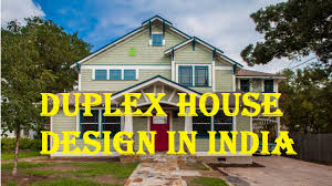 Modern Duplex House Plans by Duplex House Design In India Youtube