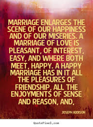 wedding quotes happy sayings marriage enlarges the of our happiness